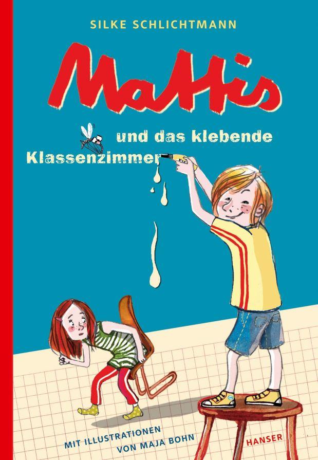 Silke Schlichtmann: Mattis und das klebende Klassenzimmer/Mattis und die Sache mit den Schulklos