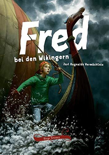 Birge Tetzner: Fred bei den Wikingern. Jarl Ragnalds Vermächtnis (Buch)