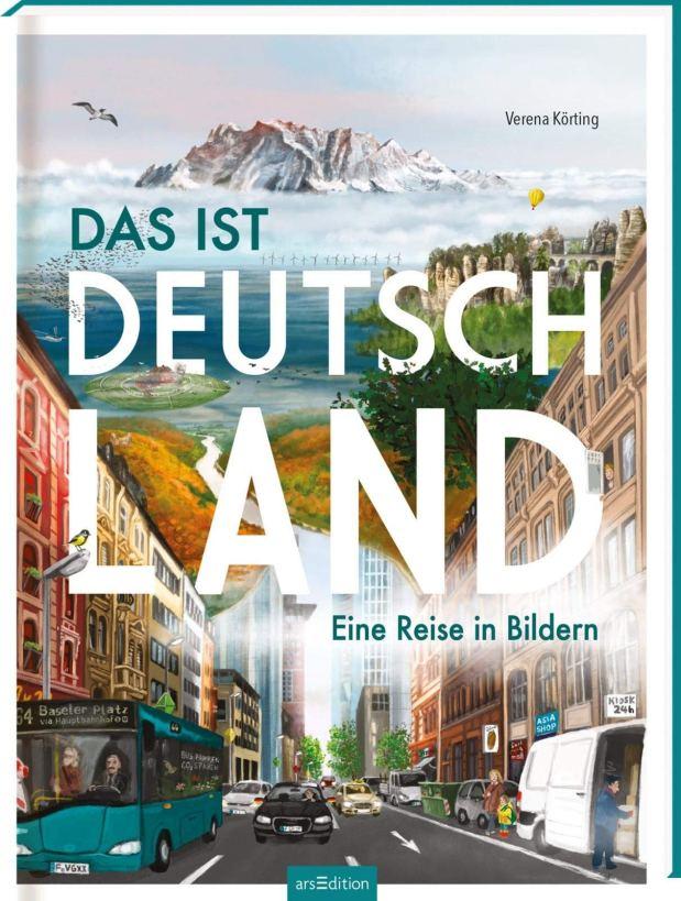 Verena Körting: Das ist Deutschland. Eine Reise in Bildern