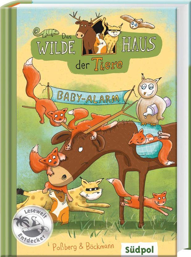 Andrea Poßberg: Das Wilde Haus der Tiere. Baby-Alarm
