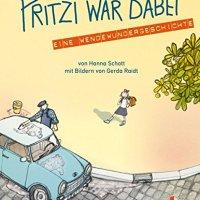 Hanna Schott: Fritzi war dabei. Eine Wendewundergeschichte