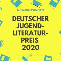 Nominierungen für den Deutschen Jugendliteraturpreis 2020