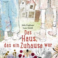 Rezension: Julie Fogliano, Lane Smith: Das Haus, das ein Zuhause war