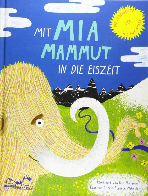 Rob Hodgson, Mike Benton: Mit Mia Mammut in die Eiszeit (Rezension)