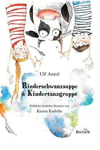 Ulf Annel: Rinderschwanzsuppe & Kindertanzgruppe (Rezension)