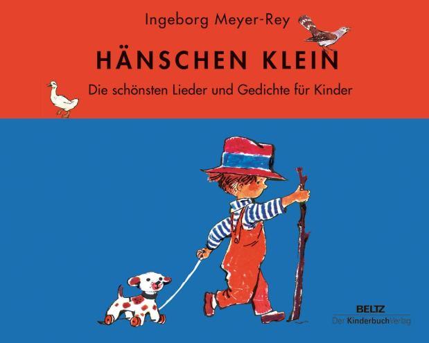 Ingeborg Meyer-Rey: Hänschen Klein. Die schönsten Lieder und Gedichte für Kinder. Rezension