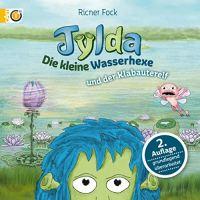 Ricner Fock: Tylda. Die kleine Wasserhexe und der Klabauterelf