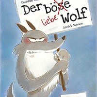 Christine Naumann-Villemin, Annick Masson: Der böse liebe Wolf