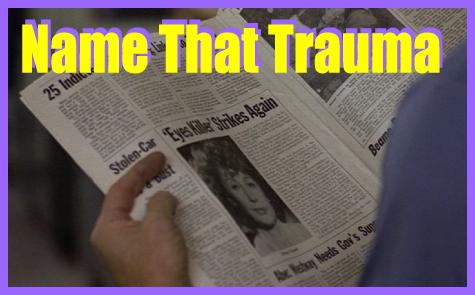 Name that trauma!