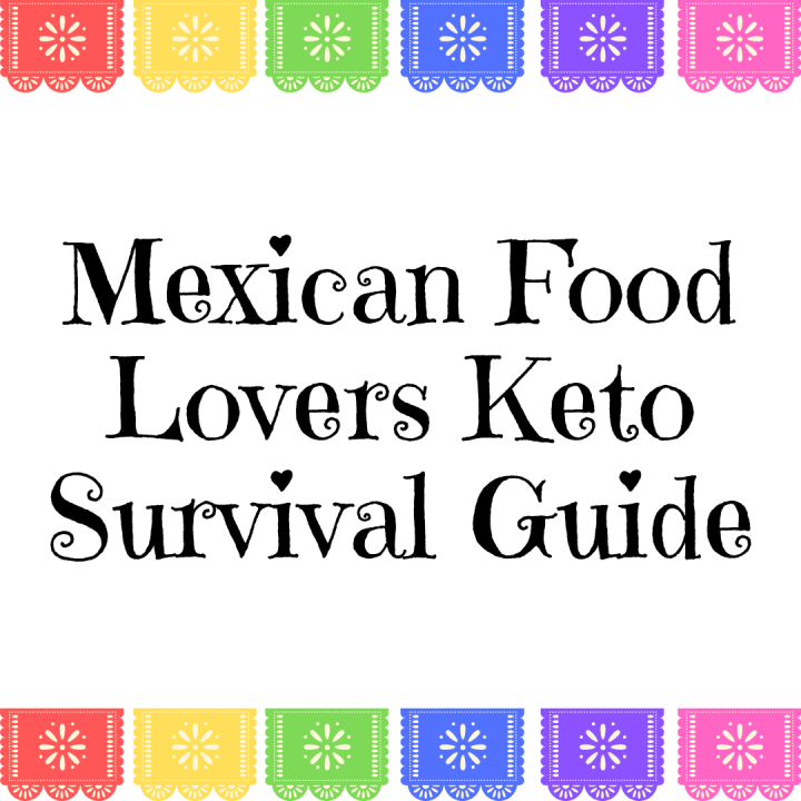Mexican Food Lovers Keto Survival Guide