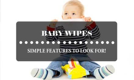 Best Baby Wipes: 5 Simple Features to Look For!
