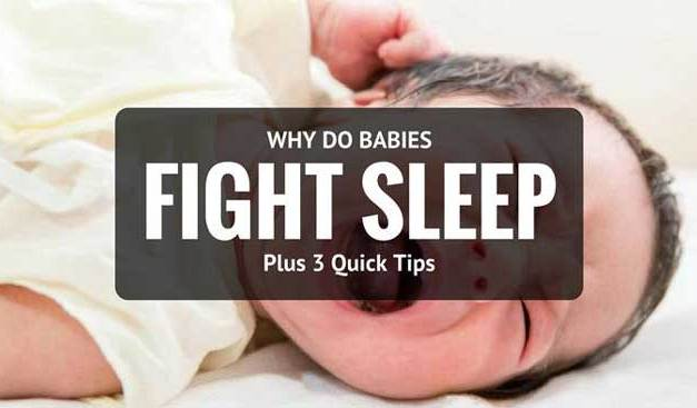Why Do Babies Fight Sleep: 3 Quick Tips That Will Help You
