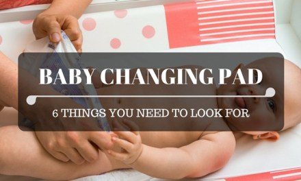Best Changing Pad: 6 Quick Things You Need to Look For!