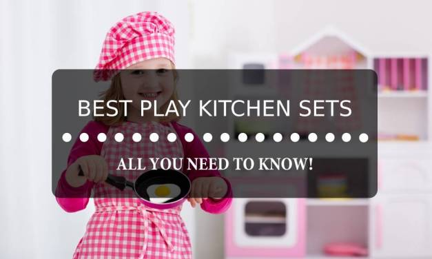 Best Play Kitchen Sets for Kids: Everything You Need to Know!