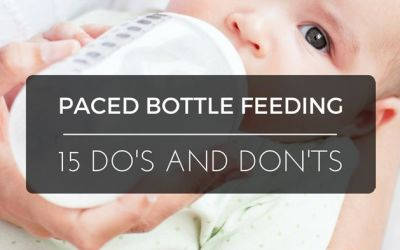 Paced Bottle Feeding: 15 Do's and Don'ts That You Need to Know
