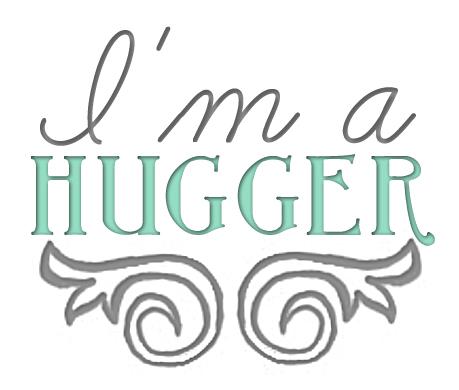 i'm a hugger