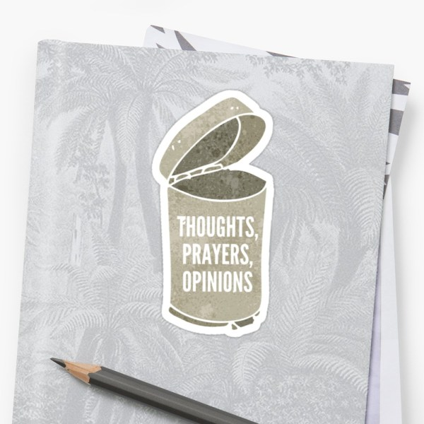 "A brown sticker in the shape of a trash can with the text ""Thoughts, prayers, opinions"" on it stuck to a grey notebook"