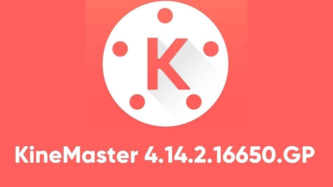 KineMaster 4.14.2.16650.GP