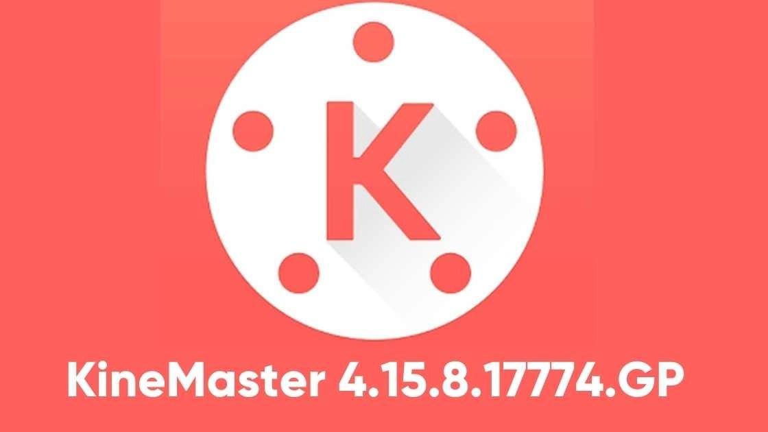 KineMaster 4.15.8.17774.GP