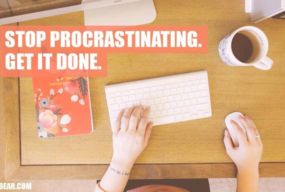 Stop procrastinating. Get it done.