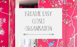 Breath Easy Closet Organisation