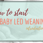 How to start baby led weaning?   Introduction to BLW