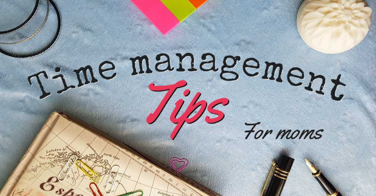 8 time management tips for moms