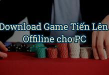 Download game đánh bbài Tiến Lên offline Miền Nam cho PC