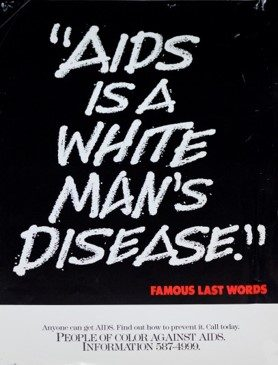 "Poster from ""Famous Last Words"" campaign by the People of Color Against AIDS Network. [Series 1825, History files, Seattle-King County Department of Public Health: Prevention Division / HIV-AIDS Program. 1825-3-36.]"