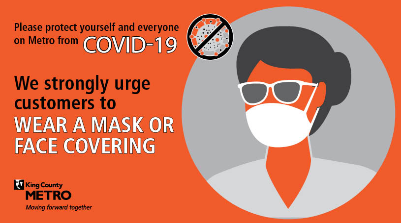 graphic showing a person wearing a protective mask, Please protect Yourself and everyone on Metro from COVID-19. We strongly urge customers to wear a mask or face covering.