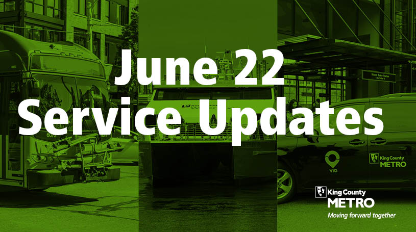 June 22 service updates graphic headline over photo of a bus, water taxi and Via to Transit vehicle