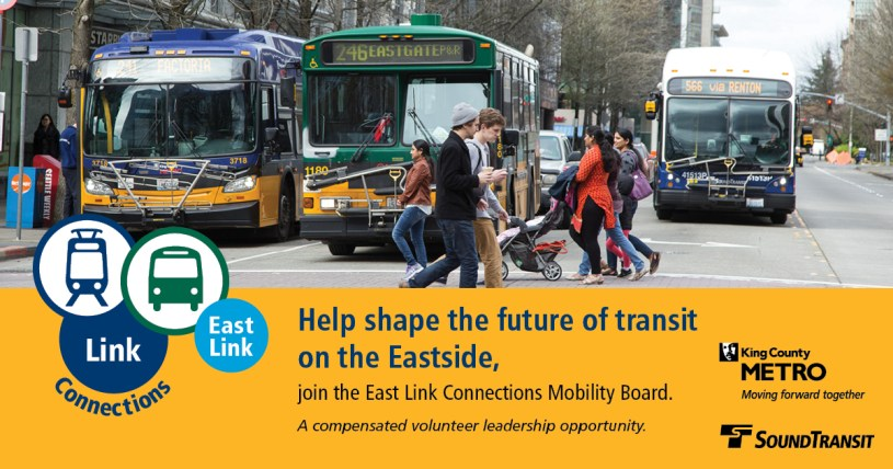 Image showing buses and pedestrians with the East Link Connections logo and text that reads Help shape the future of transit on the Eastside, join the East Link Connections Mobility Board, A compensated volunteer leadership opportunity. King County Metro and Sound Transit (logos)