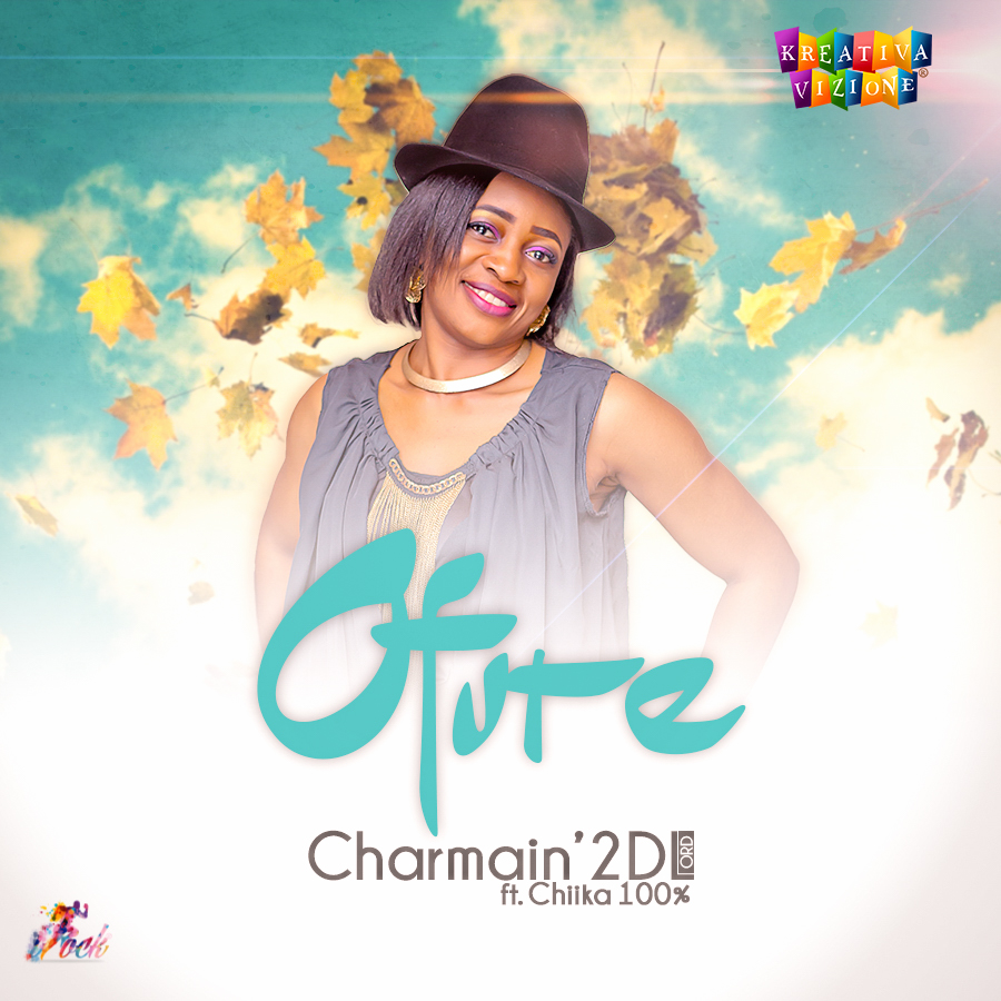 DOWNLOAD Music: Charmain'2dL – Ofure (ft. Chika100%)