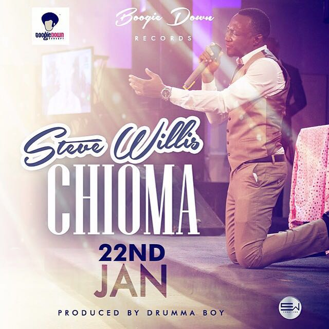 DOWNLOAD Music: Steve Willis – Chioma (Prod. By Drumma Boy)