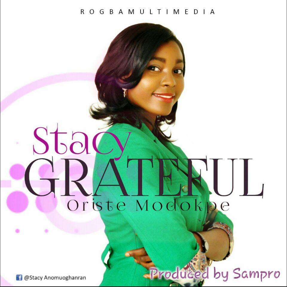 DOWNLOAD Music: Stacy – Grateful (Prod. By Sampro)