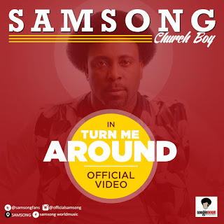 MUSIC Video: Samsong – Turn Me Around (Official Video)