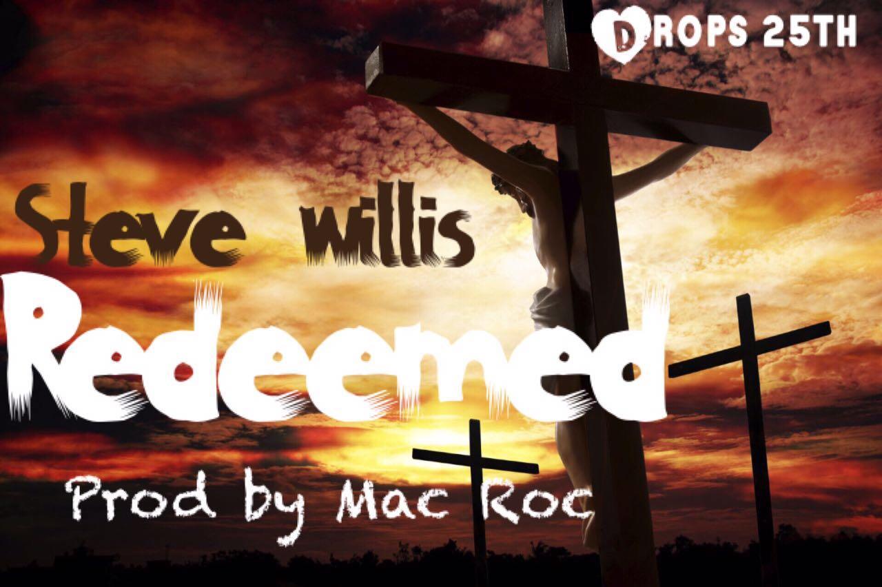 DOWNLOAD Music: Steve Willis – Redeemed (Prod. By Mac Roc)