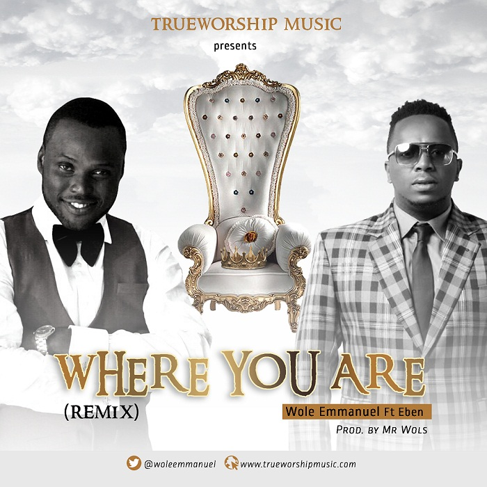DOWNLOAD Music: Wole Emmanuel – Where You Are (ft. Eben)