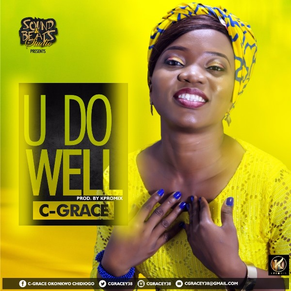DOWNLOAD Music: C-Grace – You Do Me Well