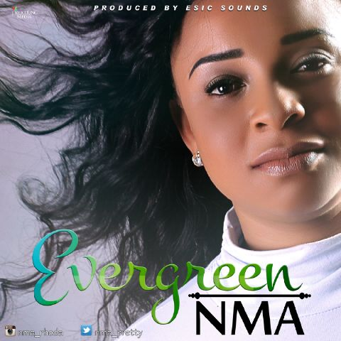 DOWNLOAD Music: Nma – Evergreen