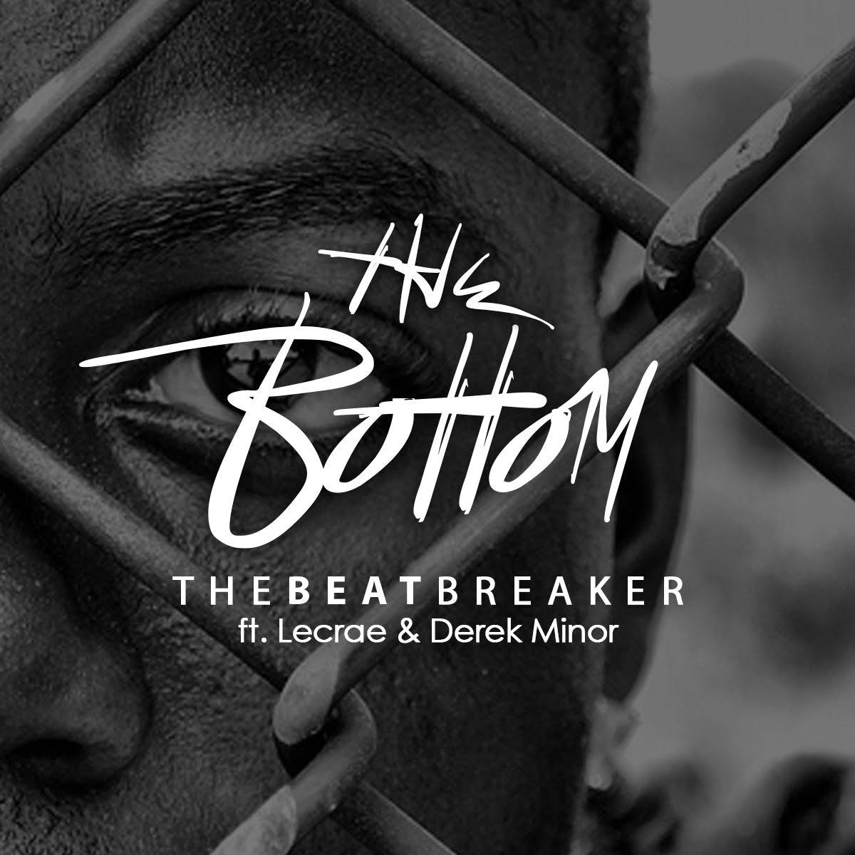 DOWNLOAD Music: theBeatBreaker – the bottom (ft. Lecrae & Derek Minor)