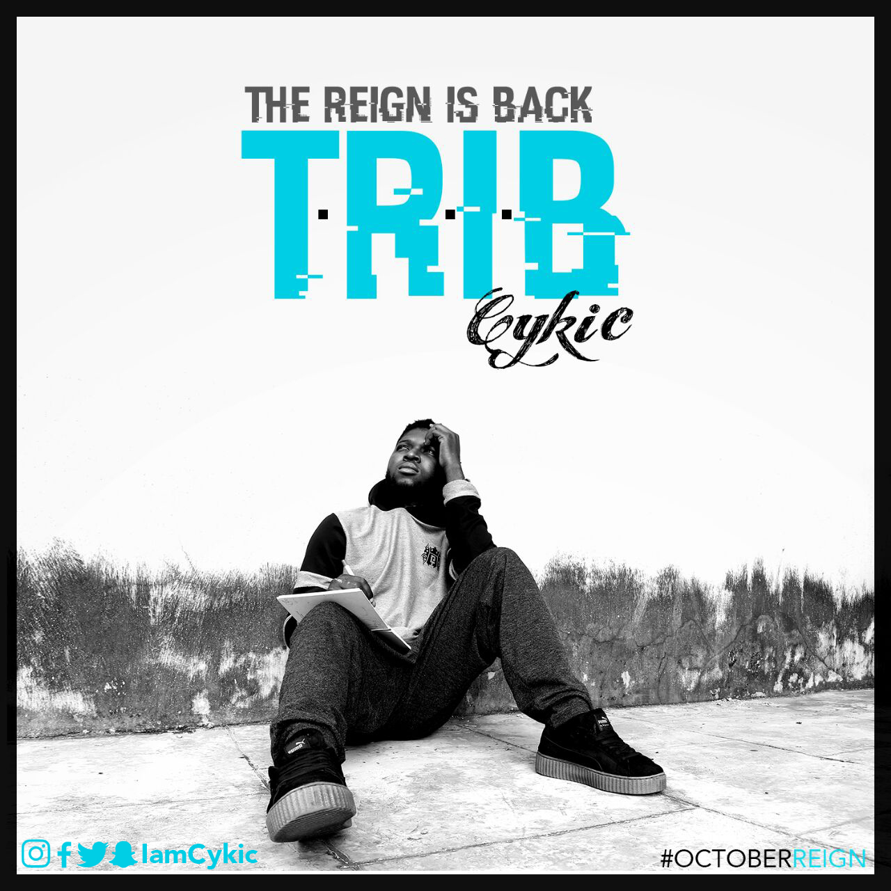 DOWNLOAD Music: Cykic – #TRIB (The Reign Is Back)
