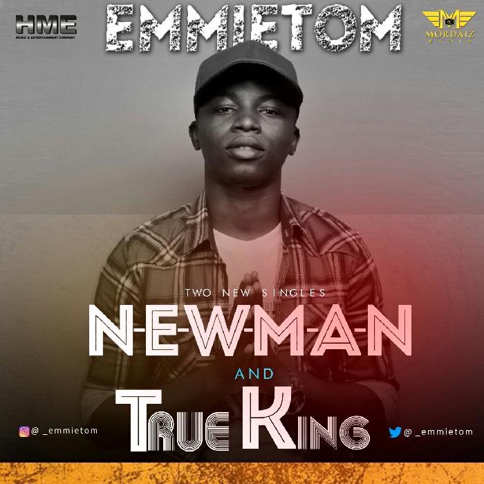 DOWNLOAD Music: Emmietom – New Man + True King