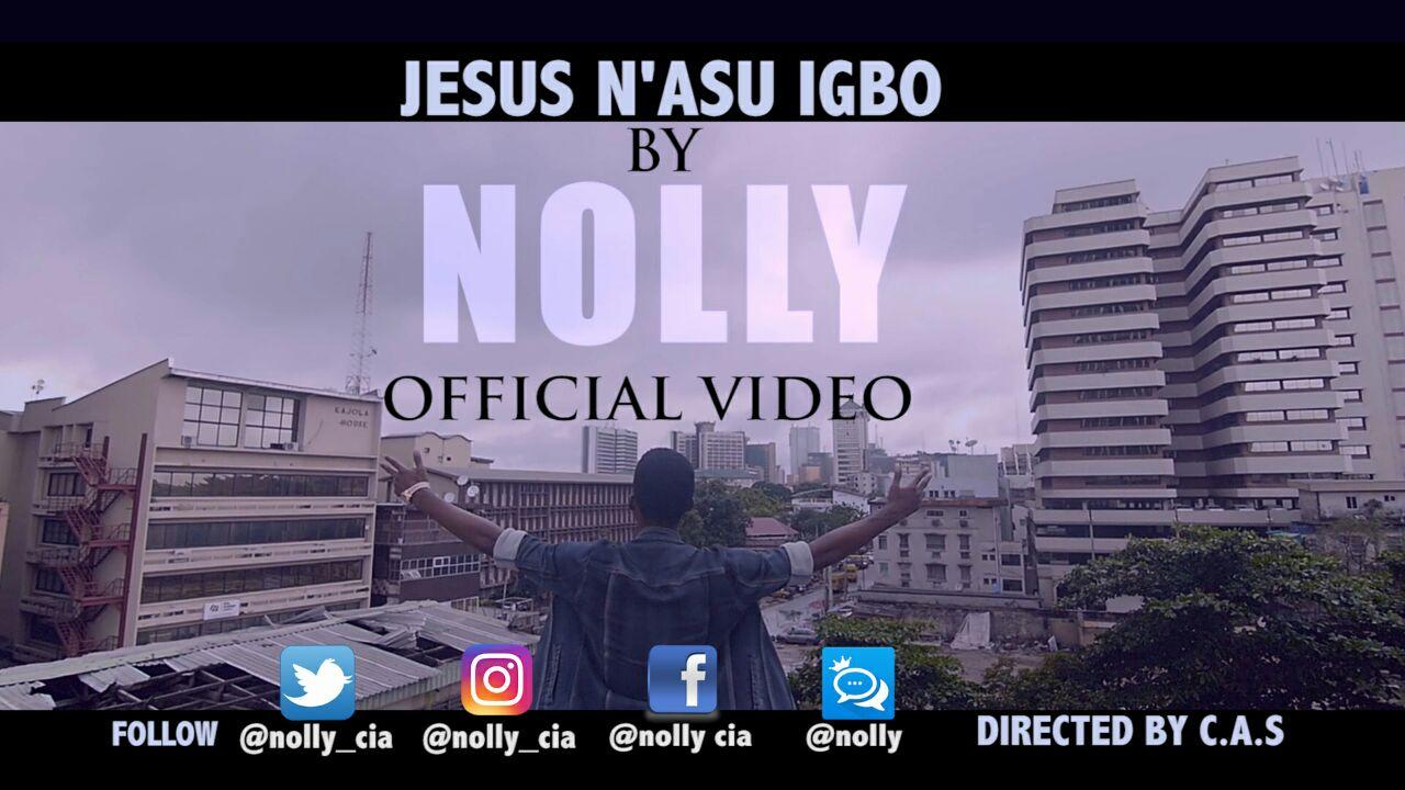 MUSIC Video: Nolly – Jesus N'asu Igbo (Official Video)
