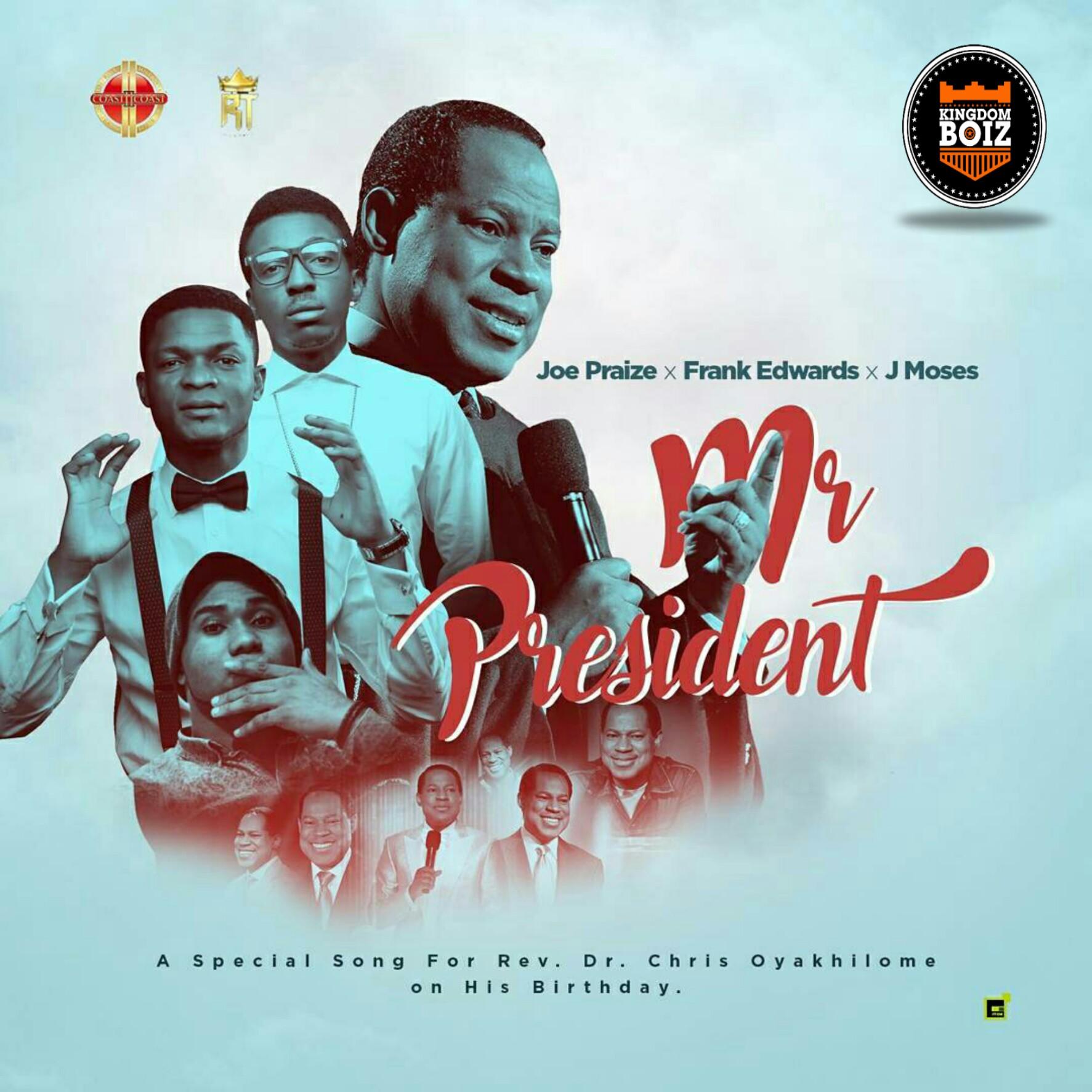 DOWNLOAD Music: Joe Praise × Frank Edwards × J Moses – Mr President
