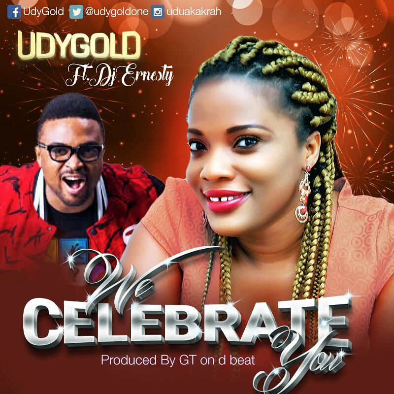 DOWNLOAD Music: UDY Gold – We Celebrate You (ft. DJ Ernesty)