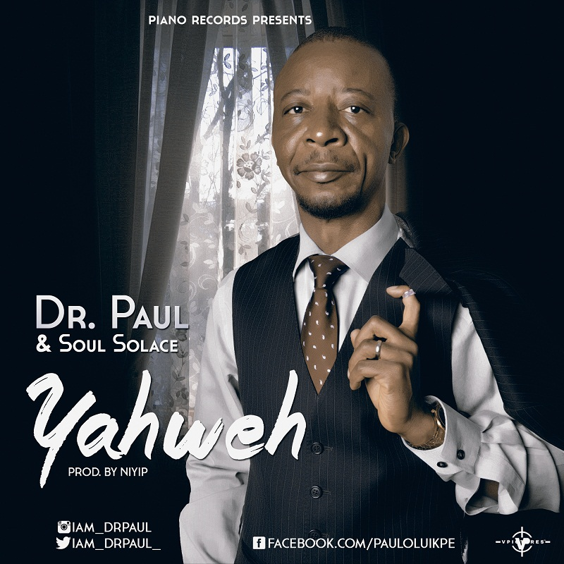 DOWNLOAD Music: Dr Paul & Soul Solace – Yahweh