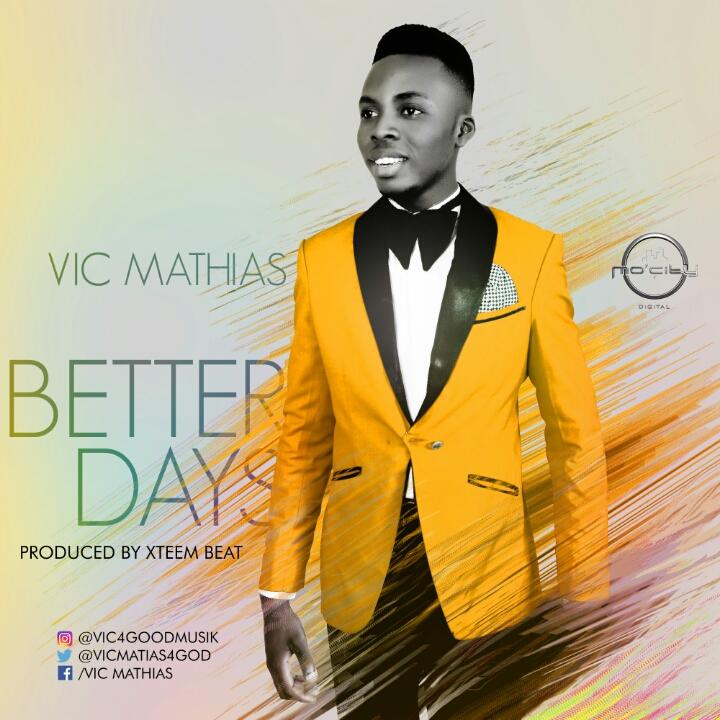 DOWNLOAD Music: Vic Matt – Better Days