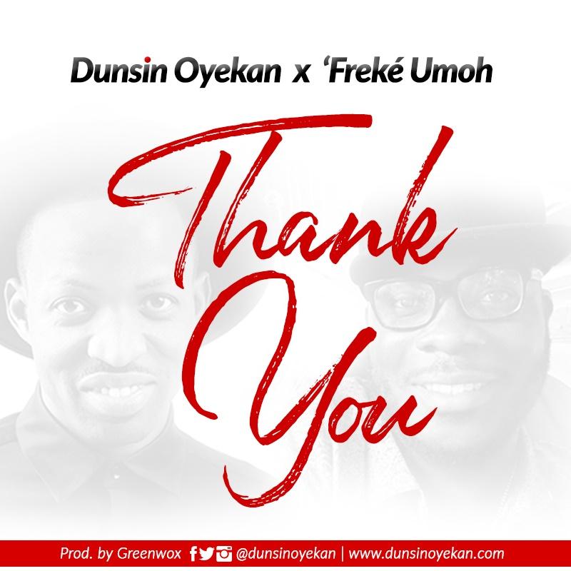 DOWNLOAD Music: Dunsin Oyekan – Thank You (ft. Freke Umoh)