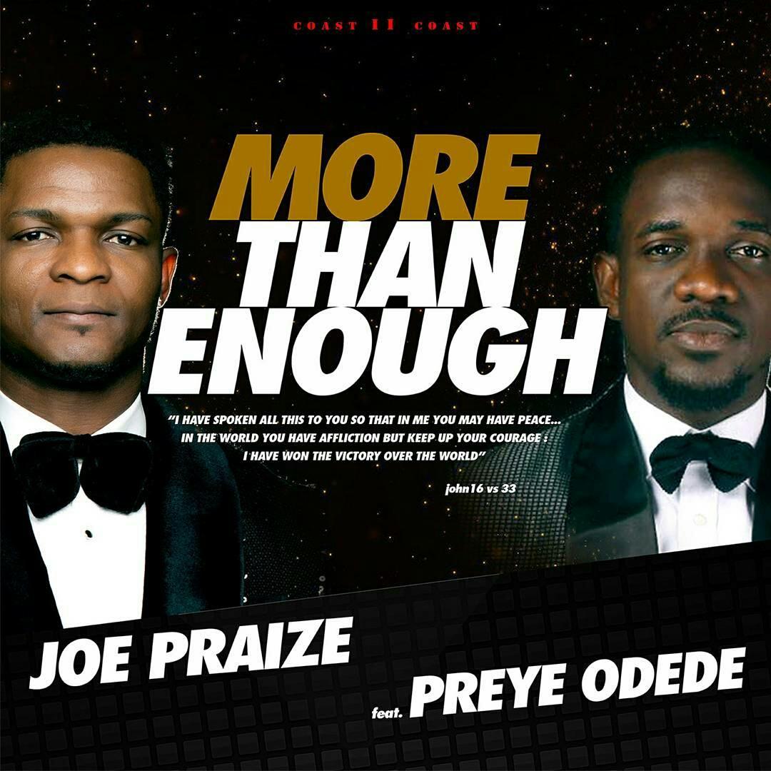 DOWNLOAD Music: Joe Praize – More Than Enough (ft. Preye Odede)